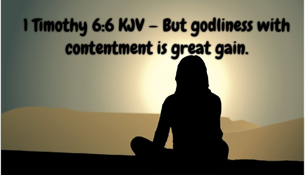 Image shows a silhouette of a woman looking out at the sunset. The text on the image reads 1 Timothy 6:6 KJV — But godliness with contentment is great gain.