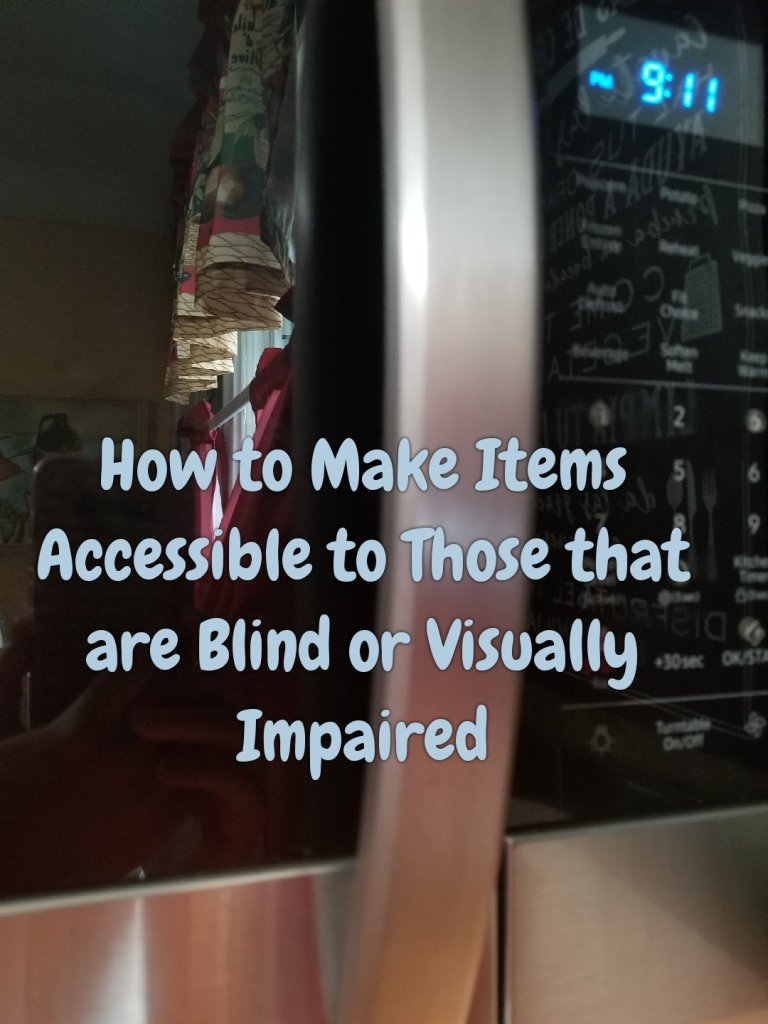 Image shows a black microwave. Text on image reads how to make items accessible to those that are blind or visually impaired