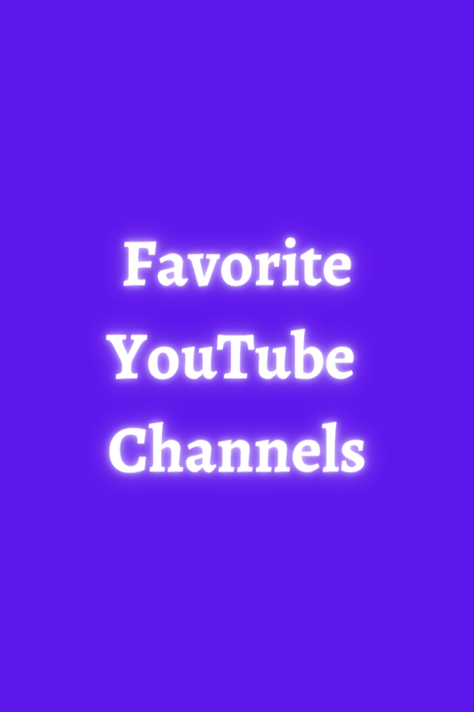 Text reads favorite YouTube Channels