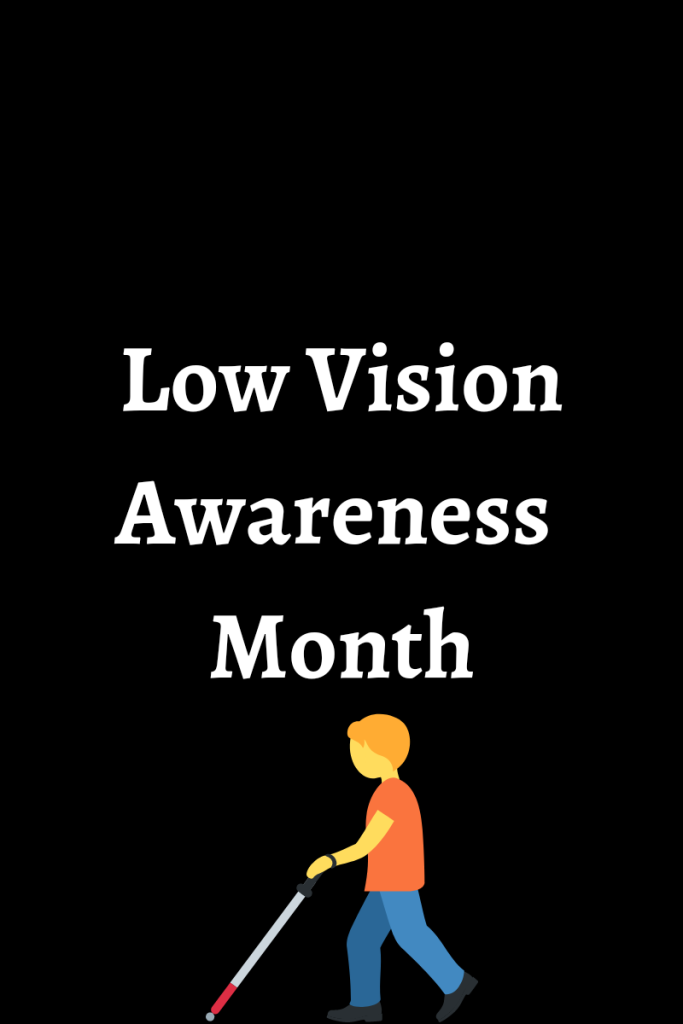 Text reads low vision awareness month. There is an image of a person walking using a white cane positioned under the text.