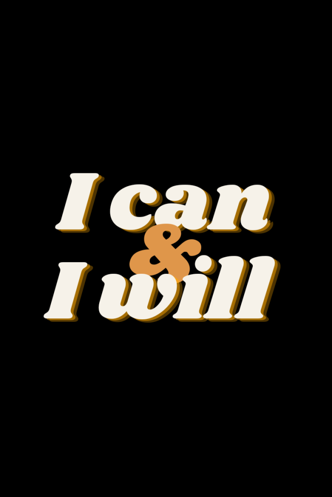 Text on image says I can and I will in bold letters