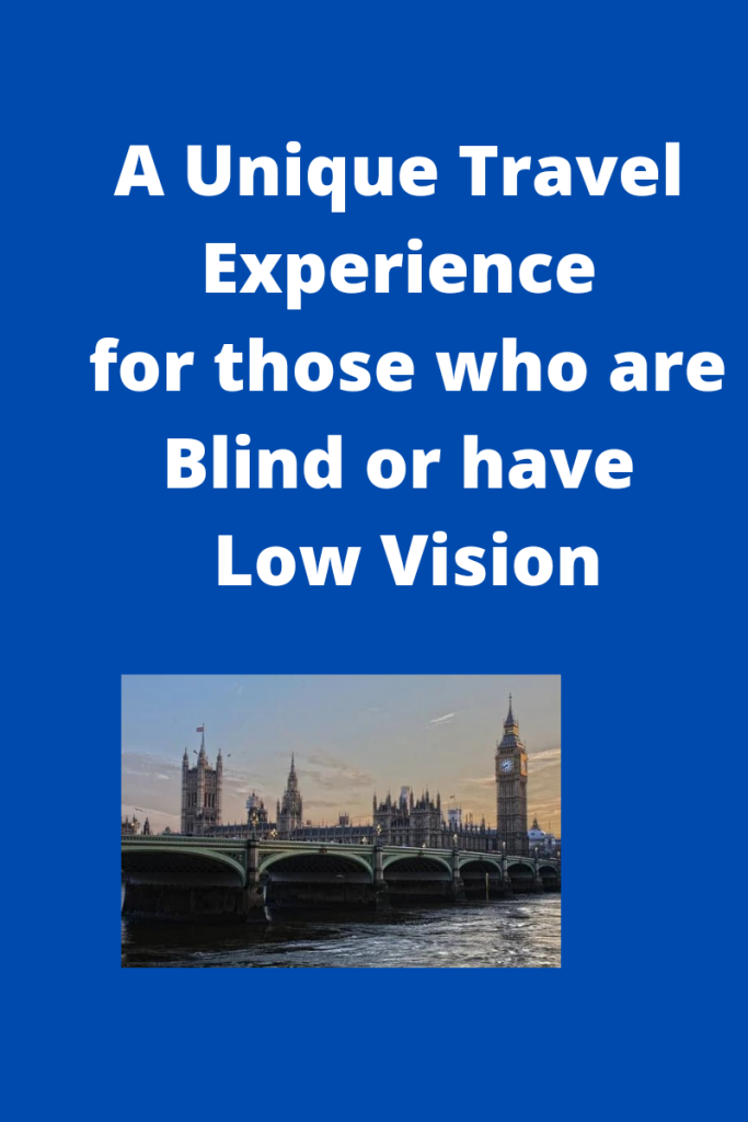 Text reads a unique travel experience for those who are blind or have low vision. There is a photo of Parlament, the palace and big ben in england below the text.