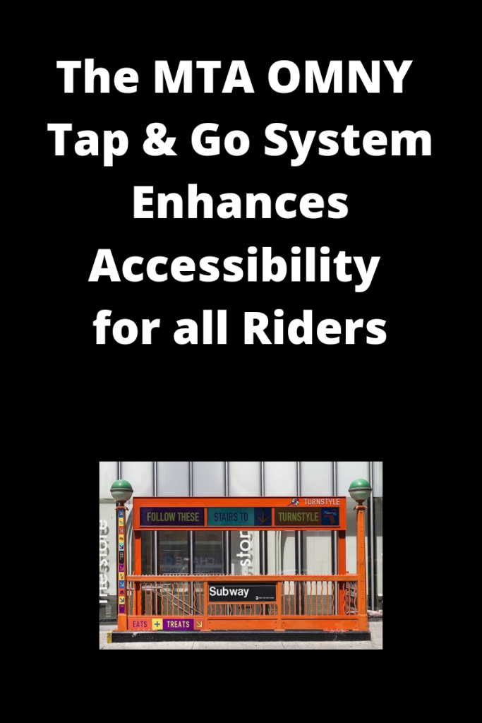 Text on image reads the mta omny tap and go system enhances accessibility for all riders. The image below the text shows an entrance to a subway station in New York city.