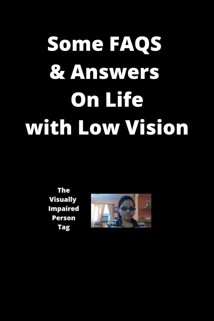 Text reads some faqs and answers on life with low vision. Image below is a photo of me and text to the left reads the visually impaired person tag.