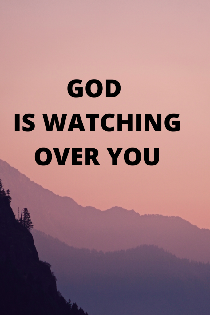 Photo description Image shows mountains under a sunset. Text reads God is watching over you